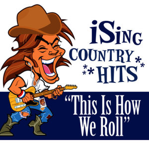 Album This Is How We Roll (Karaoke) from iSing Country Hits