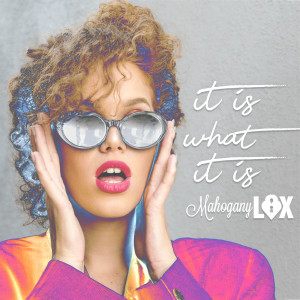 Album It Is What It Is from Mahogany Lox