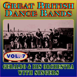 Album Greats British Dance Bands - Vol. 8 - Geraldo & His Orchestra with Singers from Geraldo & His Orchestra