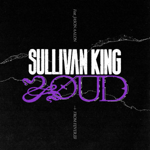 Album LOUD (feat. Jason Aalon from FEVER 333) (Explicit) from Sullivan King