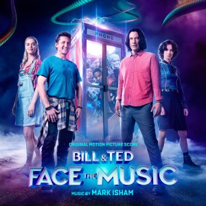 Album Bill & Ted Face the Music (Original Motion Picture Score) from Mark Isham