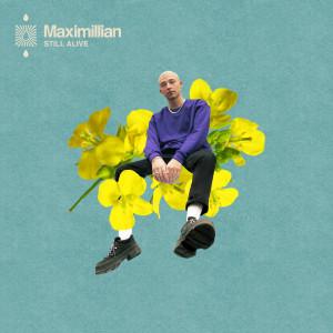 Album Still Alive from Maximillian