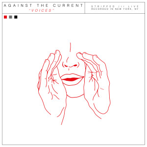 Against the Current的專輯Voices (Stripped Live)