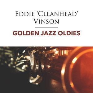 Album Golden Jazz Oldies from Eddie 'Cleanhead' Vinson