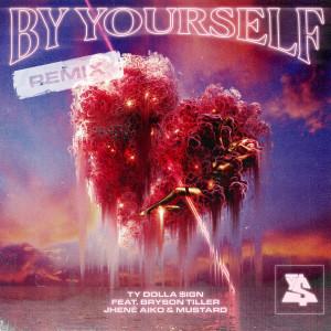 By Yourself (feat. Bryson Tiller, Jhené Aiko & Mustard) (Remix) (Explicit)