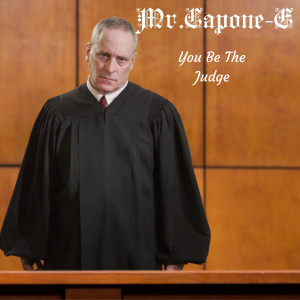 Album You Be the Judge from Mr. Capone-E