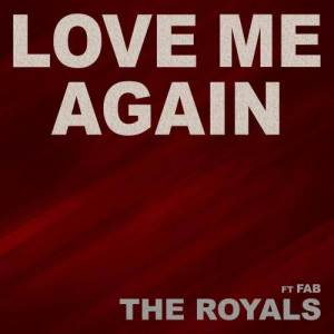 Album Love Me Again from The Royals