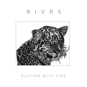 Album Playing With Fire from RIVRS