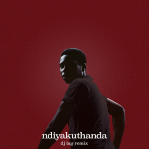 Album ndiyakuthanda (12.4.19) (DJ Lag Remix) from Bongeziwe Mabandla