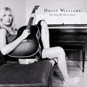 The Ones We Never Knew 2004 Holly Williams