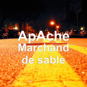 Listen to Marchand de sable song with lyrics from Apache