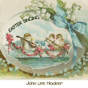 John Lee Hooker的專輯Easter Singing