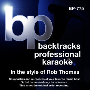 Album Karaoke - In the Style of Rob Thomas from Backtrack Professional Karaoke Band