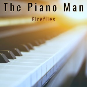 The Piano Man的專輯Fireflies