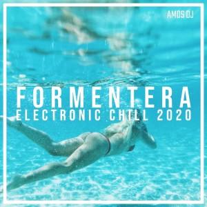 Amos DJ的專輯Formentera Electronic Chill 2020