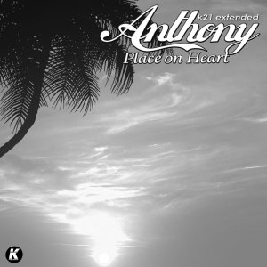 Album Place on Heart (K21 Extended) from Anthony