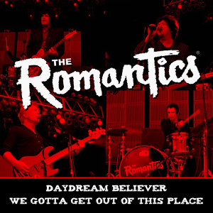 Album Daydream Believer / We Gotta Get out of This Place from The Romantics