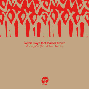Album Calling Out (feat. Dames Brown) (David Penn Remix) from Sophie Lloyd