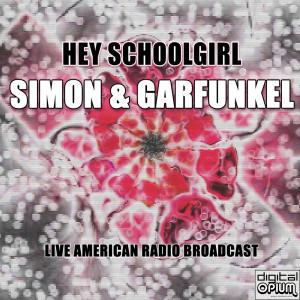 Album Hey Schoolgirl (Live) from Simon & Garfunkel