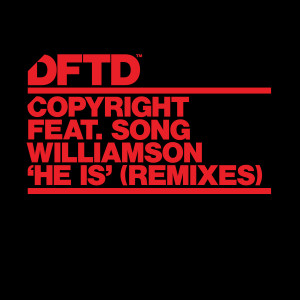 Album He Is (feat. Song Williamson) [Remixes] from Copyright