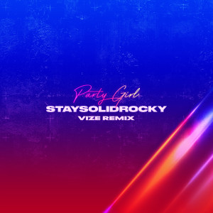 Album Party Girl (VIZE Remix) from StaySolidRocky