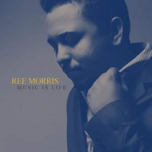 Album Music is Life from Ree Morris