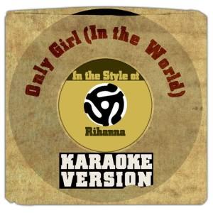 Karaoke - Ameritz的專輯Only Girl (In the World) [In the Style of Rihanna] [Karaoke Version]