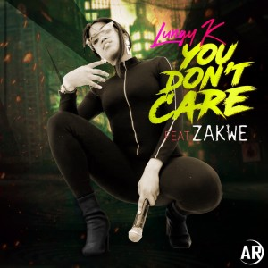 Album You Dont Care Single from Lungy K