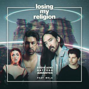 Losing My Religion dari Steve Aoki