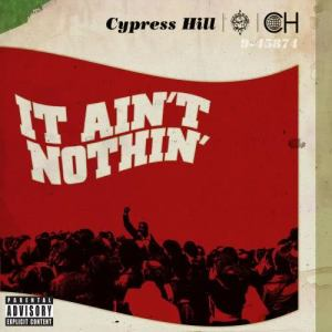 Cypress Hill的專輯It Ain't Nothin'