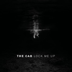 Album Lock Me Up from The Cab