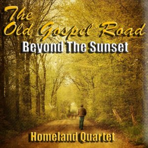 Album The Old Gospel Road Beyond the Sunset from Homeland Quartet