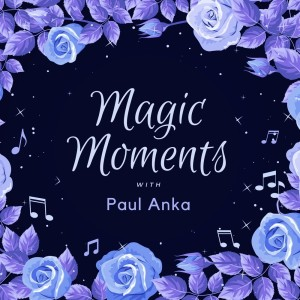 Album Magic Moments with Paul Anka from Paul Anka