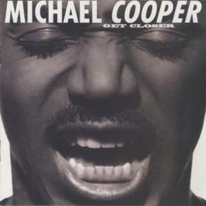 อัลบัม Get Closer ศิลปิน Michael Cooper