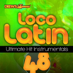 The Hit Crew的專輯Loco Latin Ultimate Hit Instrumentals, Vol. 48