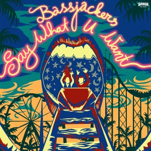 Album Say What You Want from Bassjackers
