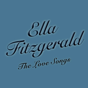 Ella Fitzgerald的專輯The Love Songs