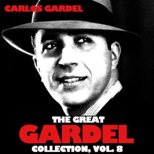 Carlos Gardel的專輯The Great Gardel Collection, Vol. 8