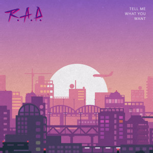 Album Tell Me What You Want from R.A.D.