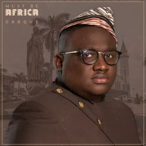 Album Must Be Africa from Darque