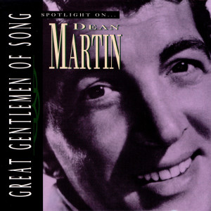 Great Gentlemen Of Song / Spotlight On Dean Martin 1995 Dean Martin