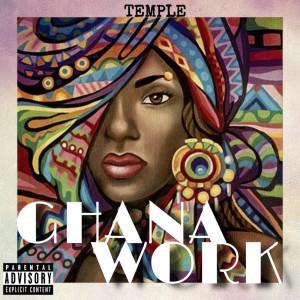Temple的專輯Ghana Work (Explicit)