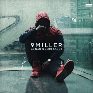 Album Já Não Quero Saber from 9 Miller
