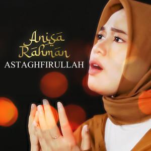 Astaghfirullah dari Anisa Rahman