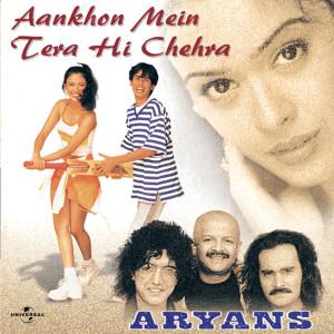 Aankhon Mein Tera Hi Chehra 1999 Aryans