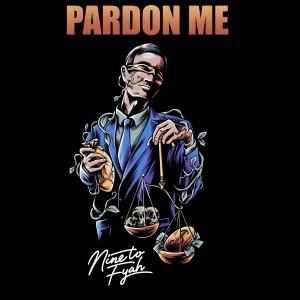 Album Pardon Me from Nine to Fyah