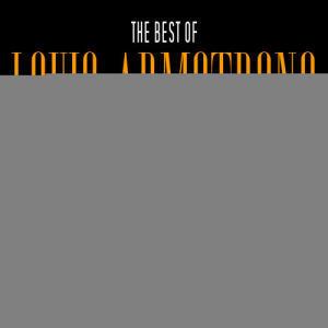 Louis Armstrong的專輯Louis Armstrong Best Of Vol. 1