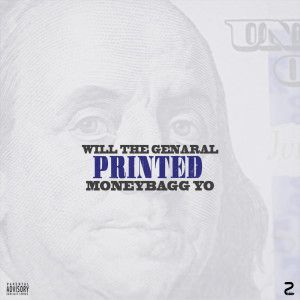 Will The Genaral的專輯Printed (feat. Moneybagg Yo)