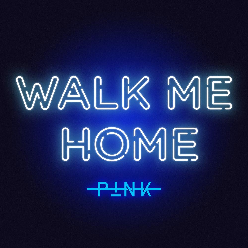 Walk Me Home 2019 P!nk