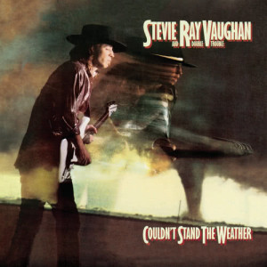 Album Couldn't Stand The Weather (Legacy Edition) from Stevie Ray Vaughan & Double Trouble